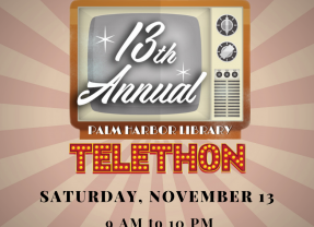 Palm Harbor Library Telethon November 13th